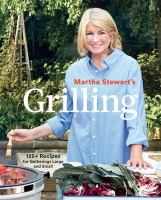 Cover image for Martha Stewart's grilling : 125+ recipes for gatherings large and small