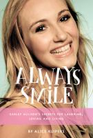 Cover image for Always smile : Carley Allison's secrets for laughing, loving and living