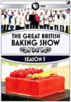 Cover image for The great British baking show. Season 5 [videorecording (DVD)]