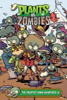 Cover image for Plants vs. zombies. The greatest show unearthed, #2