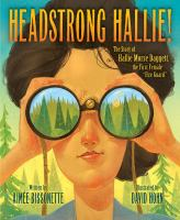"""Cover image for Headstrong Hallie! : the story of Hallie Morse Daggett, the first female """"fire guard"""""""