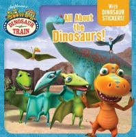 Cover image for All about the dinosaurs!
