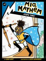 Cover image for Mia Mayhem stops time!