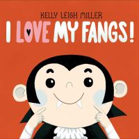 Cover image for I love my fangs!