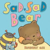 Cover image for Sad, sad bear!