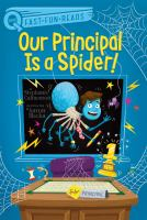 Cover image for Our Principal is a spider! / y by Stephanie Calmenson ; illustrated by Aaron Blecha.