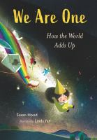 Cover image for WE ARE ONE : how the world adds up.