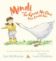Cover image for Mindi and the goose no one else could see