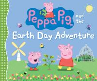 Cover image for Peppa Pig and the Earth Day adventure.