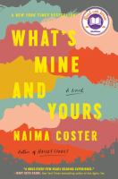 Cover image for What's mine and yours : a novel
