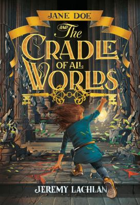 Cover image for Jane Doe and the cradle of all worlds