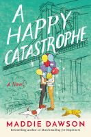 Cover image for A happy catastrophe : a novel