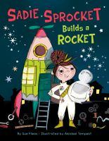 Cover image for Sadie Sprocket builds a rocket