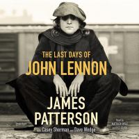 Cover image for The last days of John Lennon [sound recording (book on CD)]