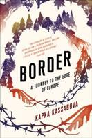 Cover image for Border : a journey to the edge of Europe