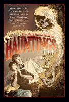 Cover image for The Dark Horse book of hauntings : eight uncanny tales of spirit manifestations, apparitions, and otherworldly horrors-- told in words and pictures : also, seance medium L.L. Dreller orates upon his occult gift, peculiar stories from beyond