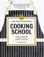 Cover image for The Haven's Kitchen cooking school : recipes and inspiration to build a lifetime of confidence in the kitchen