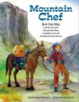 Cover image for Mountain chef : how one man lost his groceries, changed his plans, and helped cook up the National Park Service