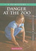 Cover image for Danger at the zoo : a Kit mystery