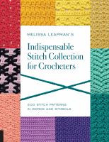 Cover image for Melissa Leapman's indispensable stitch collection for crocheters : 200 stitch patterns in words and symbols