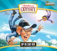 Cover image for Adventures in Odyssey. Up in the air [sound recording (book on CD)]