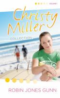 Cover image for The Christy Miller collection. Volume 1