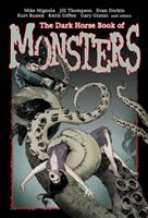 Cover image for The Dark Horse book of monsters : seven potent tales of monstrosity and doom told in words and pictures : including the sea-borne menaces of William Hope Hodgson