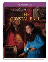 Cover image for The crystal ball : a Rebecca mystery
