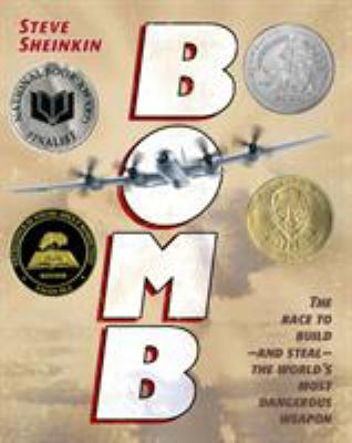 Cover image for Bomb : the race to build and steal the world's most dangerous weapon