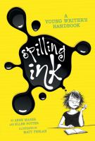 Cover image for Spilling ink : a young writer's handbook