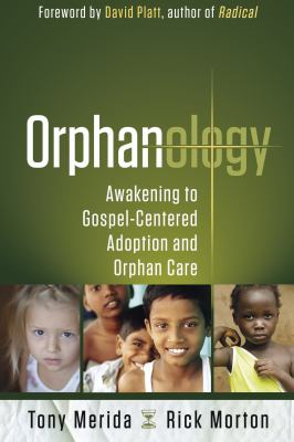 Cover image for Orphanology : awakening to Gospel-centered adoption and orphan care