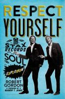 Cover image for Respect yourself : Stax Records and the soul explosion