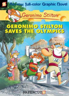 Cover image for Geronimo Stilton saves the Olympics / by Geronimo Stilton ; [script by Leonardo Favia ; illustrations by Federica Salfo and color by Mirka Andolfo ; based on an original idea by Elisabetta Dami ; translation by Nanette McGuinness.]