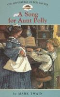 Cover image for The adventures of Tom Sawyer. 1, A song for Aunt Polly