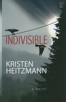 Cover image for Indivisible [large type]