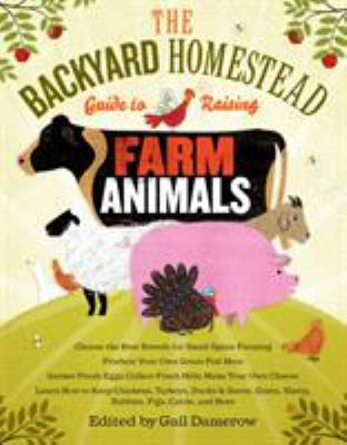 Cover image for The backyard homestead guide to raising farm animals