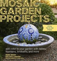 Cover image for Mosaic garden projects : add color to your garden with tables, fountains, birdbaths, and more
