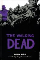 Cover image for The walking dead. Book five : a continuing story of survival horror