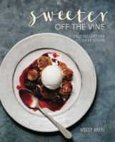 Cover image for Sweeter off the vine : fruit desserts for every season