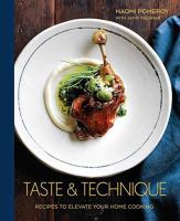 Cover image for Taste & technique : recipes to elevate your home cooking