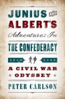 Cover image for Junius and Albert's adventures in the Confederacy : a Civil War odyssey