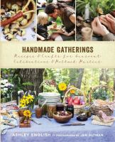 Cover image for Handmade gatherings : recipes & crafts for seasonal celebrations and potluck parties