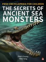 Cover image for The secrets of ancient sea monsters : PNSO encyclopedia for children