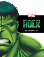 Cover image for The Incredible Hulk : an origin story