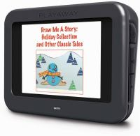 Cover image for Draw me a story. Holiday collection and other classic tales [electronic resource (Playaway View)].