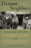 Cover image for Distant neighbors : the selected letters of Wendell Berry and Gary Snyder
