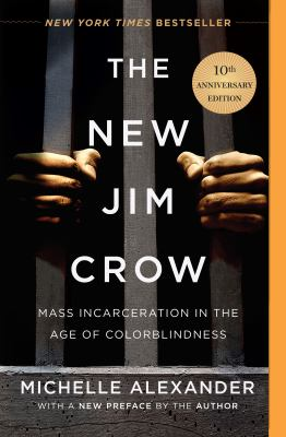 Cover image for The new Jim Crow : mass incarceration in the age of colorblindness