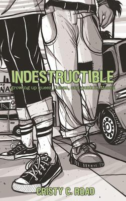 Cover image for Indestructible : growing up queer, Cuban, and punk in Miami