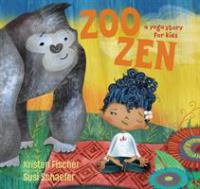 Cover image for Zoo zen : a yoga story for kids