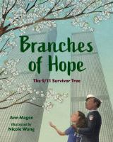 Cover image for Branches of hope : the 9/11 Survivor Tree
